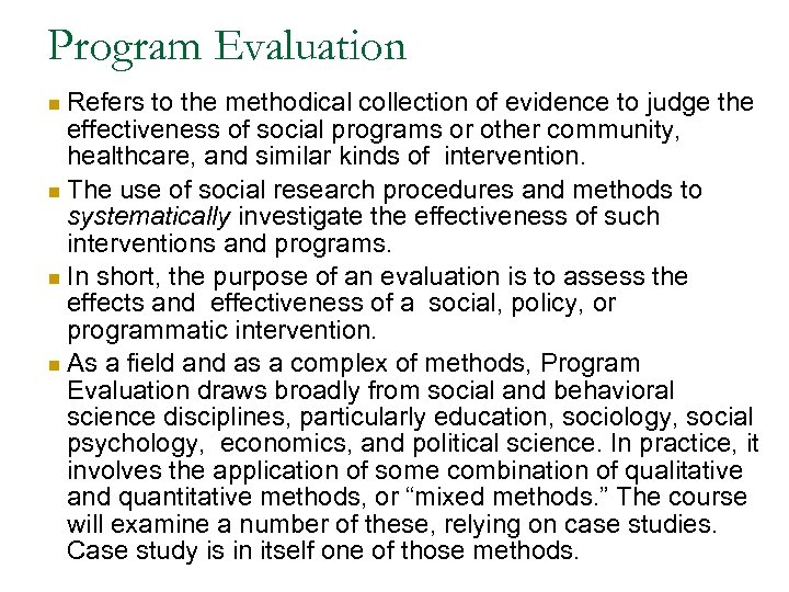 Program Evaluation Refers to the methodical collection of evidence to judge the effectiveness of