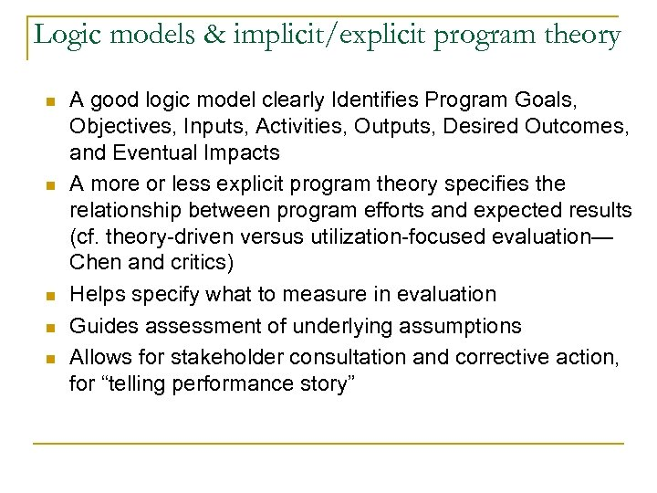 Logic models & implicit/explicit program theory n n n A good logic model clearly