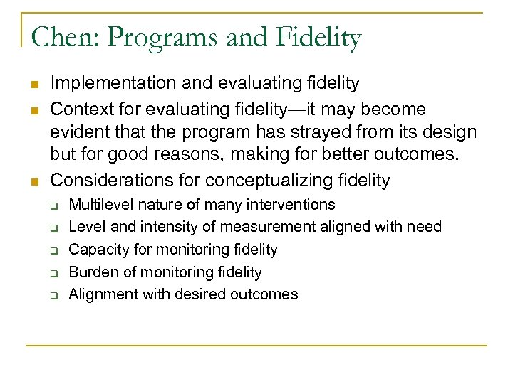 Chen: Programs and Fidelity n n n Implementation and evaluating fidelity Context for evaluating