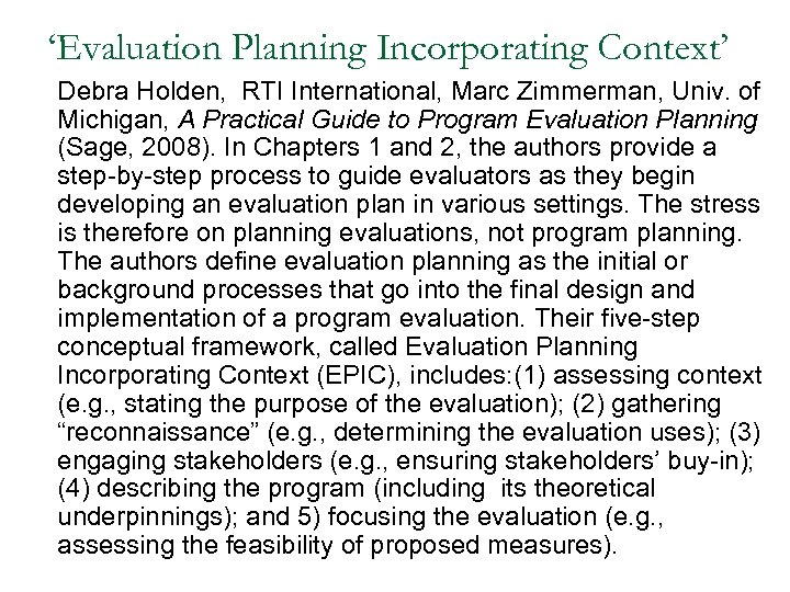 'Evaluation Planning Incorporating Context' Debra Holden, RTI International, Marc Zimmerman, Univ. of Michigan, A