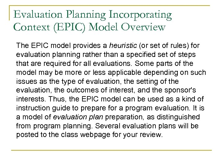 Evaluation Planning Incorporating Context (EPIC) Model Overview The EPIC model provides a heuristic (or