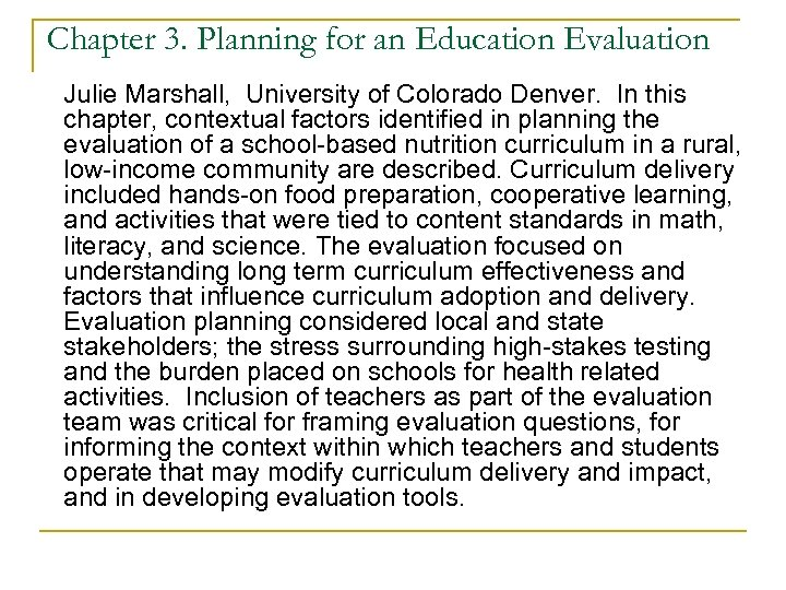 Chapter 3. Planning for an Education Evaluation Julie Marshall, University of Colorado Denver. In
