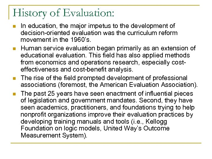History of Evaluation: n n In education, the major impetus to the development of
