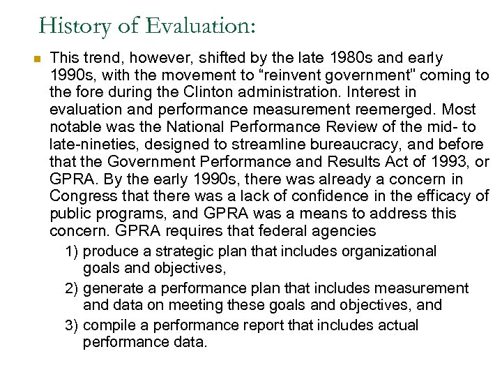 History of Evaluation: n This trend, however, shifted by the late 1980 s and