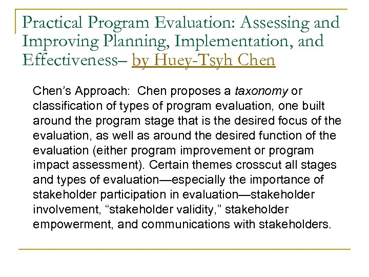 Practical Program Evaluation: Assessing and Improving Planning, Implementation, and Effectiveness– by Huey-Tsyh Chen's Approach: