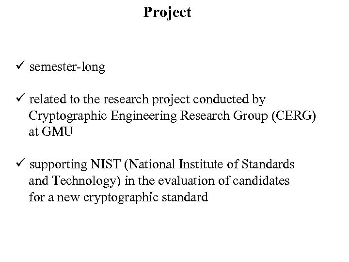 Project ü semester-long ü related to the research project conducted by Cryptographic Engineering Research