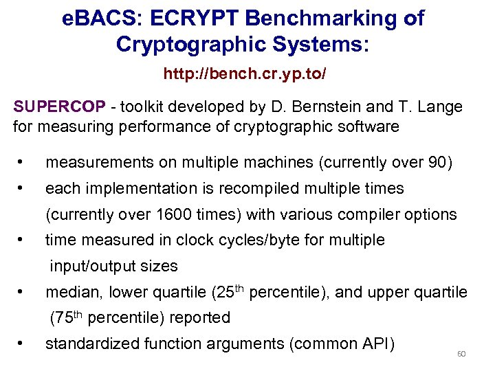 e. BACS: ECRYPT Benchmarking of Cryptographic Systems: http: //bench. cr. yp. to/ SUPERCOP -
