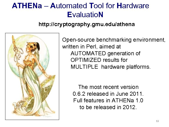 ATHENa – Automated Tool for Hardware Evaluatio. N http: //cryptography. gmu. edu/athena Open-source benchmarking