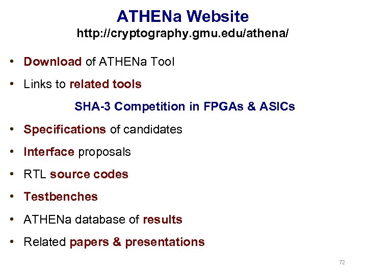 ATHENa Website http: //cryptography. gmu. edu/athena/ • Download of ATHENa Tool • Links to
