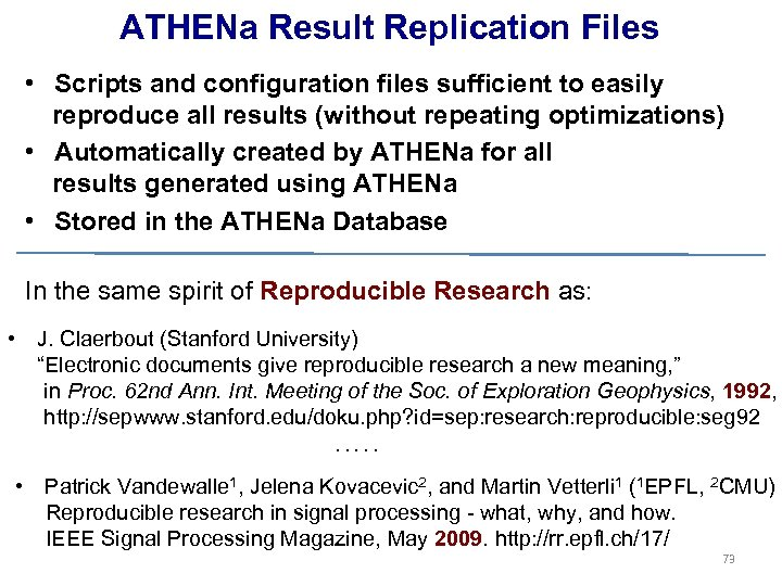 ATHENa Result Replication Files • Scripts and configuration files sufficient to easily reproduce all