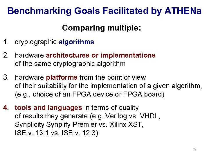 Benchmarking Goals Facilitated by ATHENa Comparing multiple: 1. cryptographic algorithms 2. hardware architectures or