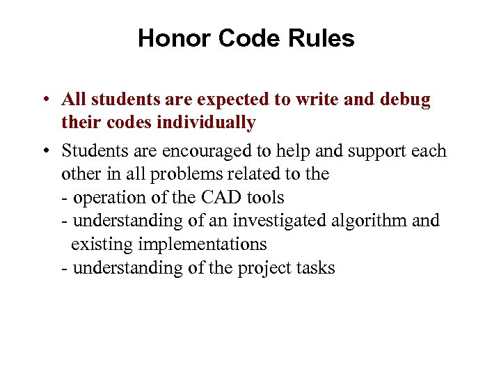 Honor Code Rules • All students are expected to write and debug their codes
