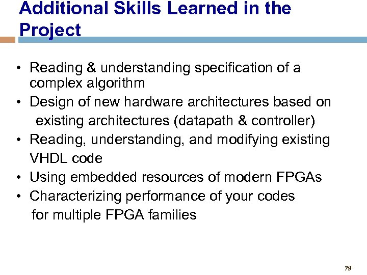 Additional Skills Learned in the Project • Reading & understanding specification of a complex
