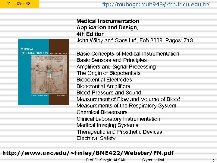 ftp: //muhogr: muh 948@ftp. iticu. edu. tr/ Medical Instrumentation Application and Design, 4 th