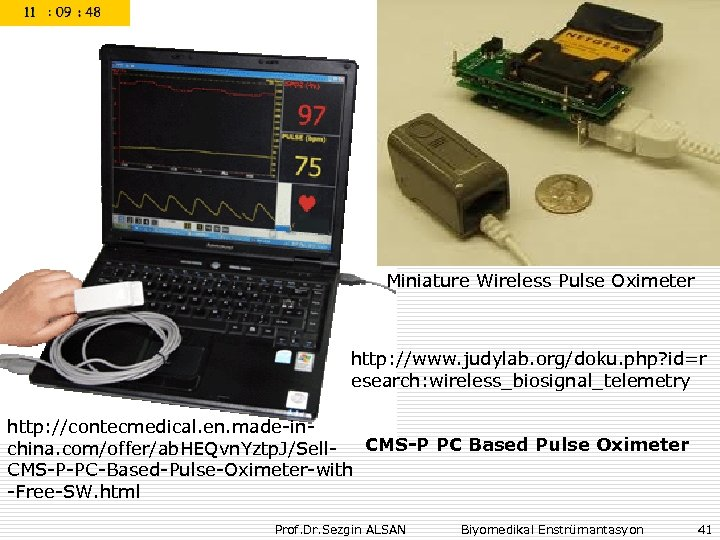 Miniature Wireless Pulse Oximeter http: //www. judylab. org/doku. php? id=r esearch: wireless_biosignal_telemetry http: //contecmedical.