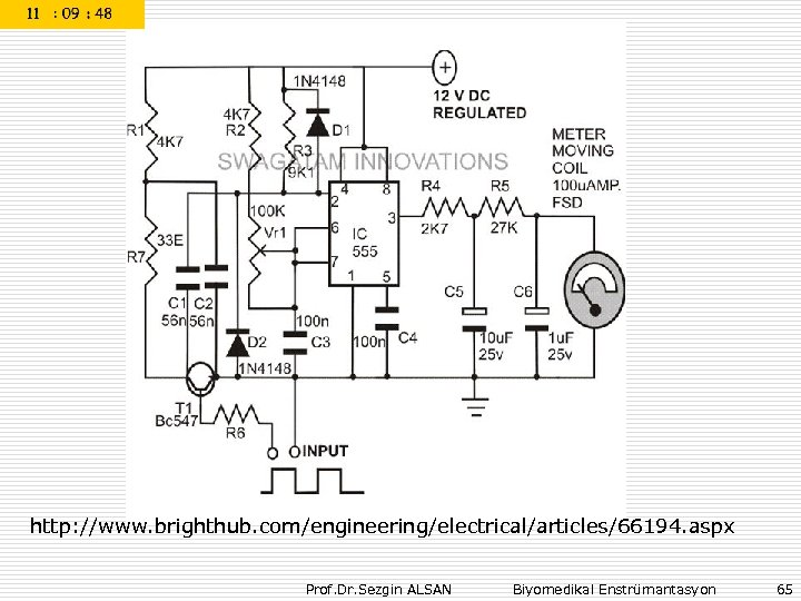 http: //www. brighthub. com/engineering/electrical/articles/66194. aspx Prof. Dr. Sezgin ALSAN Biyomedikal Enstrümantasyon 65