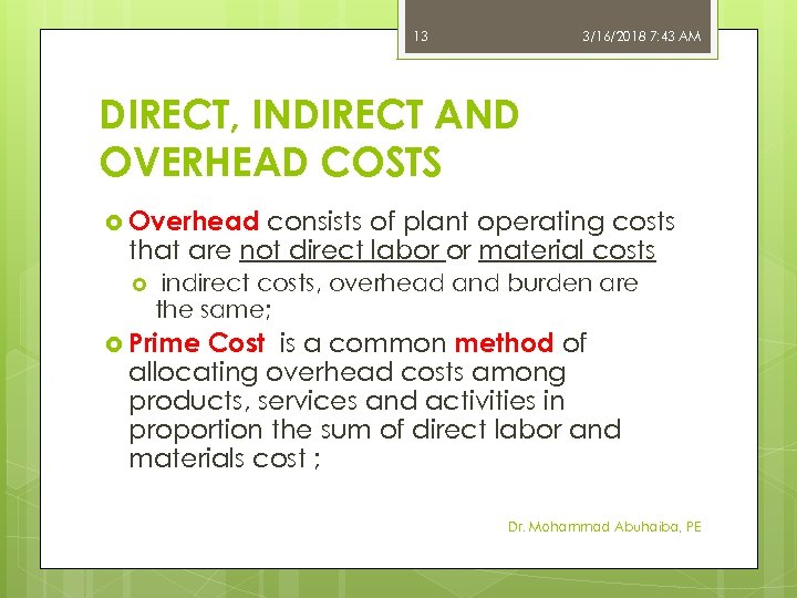 13 3/16/2018 7: 43 AM DIRECT, INDIRECT AND OVERHEAD COSTS Overhead consists of plant