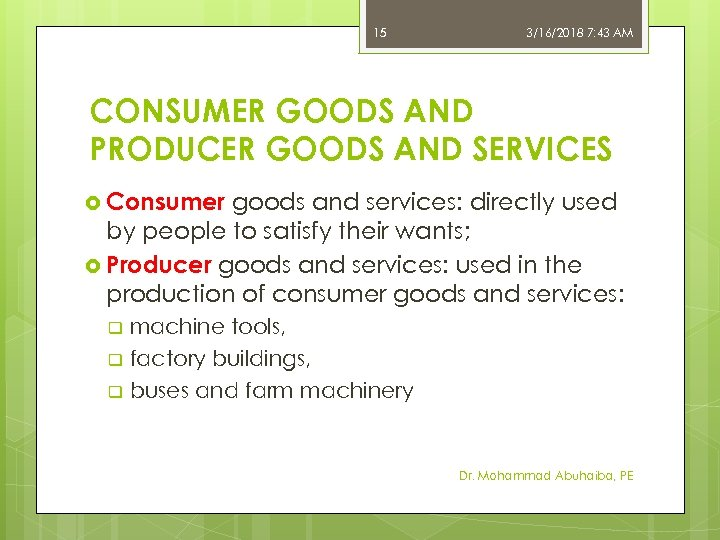 15 3/16/2018 7: 43 AM CONSUMER GOODS AND PRODUCER GOODS AND SERVICES Consumer goods