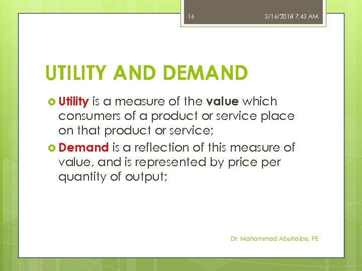 16 3/16/2018 7: 43 AM UTILITY AND DEMAND Utility is a measure of the