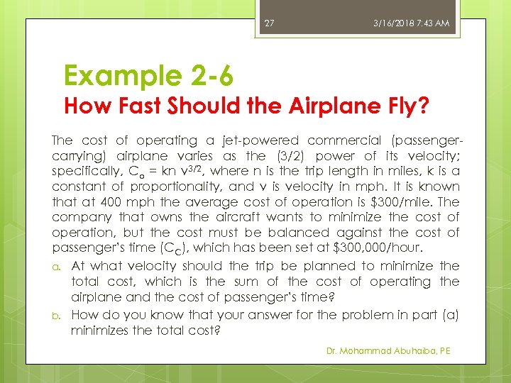 27 3/16/2018 7: 43 AM Example 2 -6 How Fast Should the Airplane Fly?