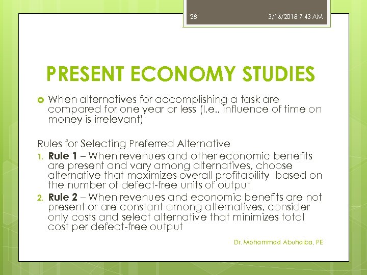 28 3/16/2018 7: 43 AM PRESENT ECONOMY STUDIES When alternatives for accomplishing a task
