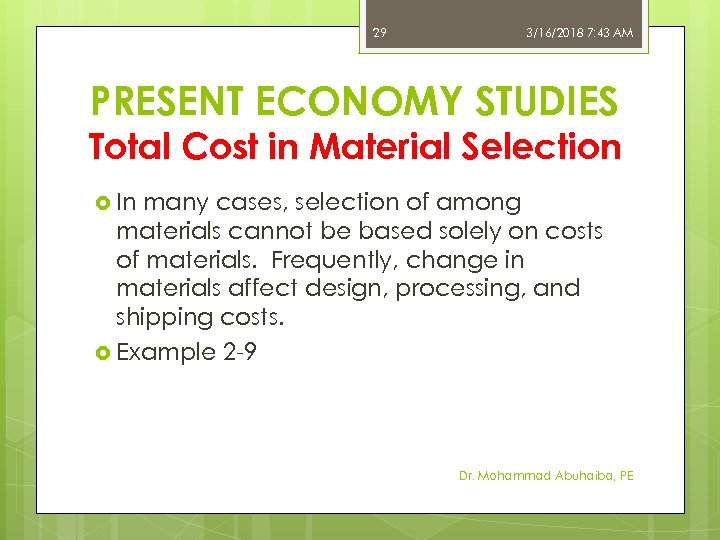 29 3/16/2018 7: 43 AM PRESENT ECONOMY STUDIES Total Cost in Material Selection In