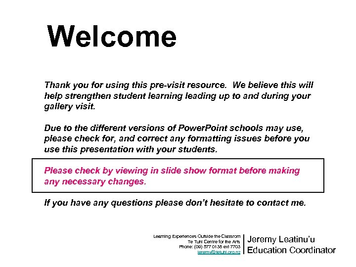 Welcome Thank you for using this pre-visit resource. We believe this will help strengthen