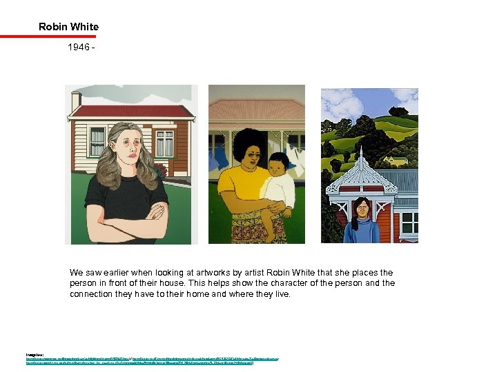 Robin White 1946 - We saw earlier when looking at artworks by artist Robin