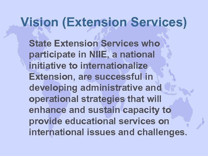 Vision (Extension Services) State Extension Services who participate in NIIE, a national initiative to