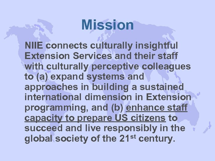 Mission NIIE connects culturally insightful Extension Services and their staff with culturally perceptive colleagues