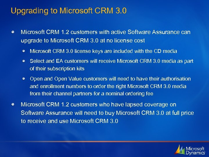 Upgrading to Microsoft CRM 3. 0 Microsoft CRM 1. 2 customers with active Software