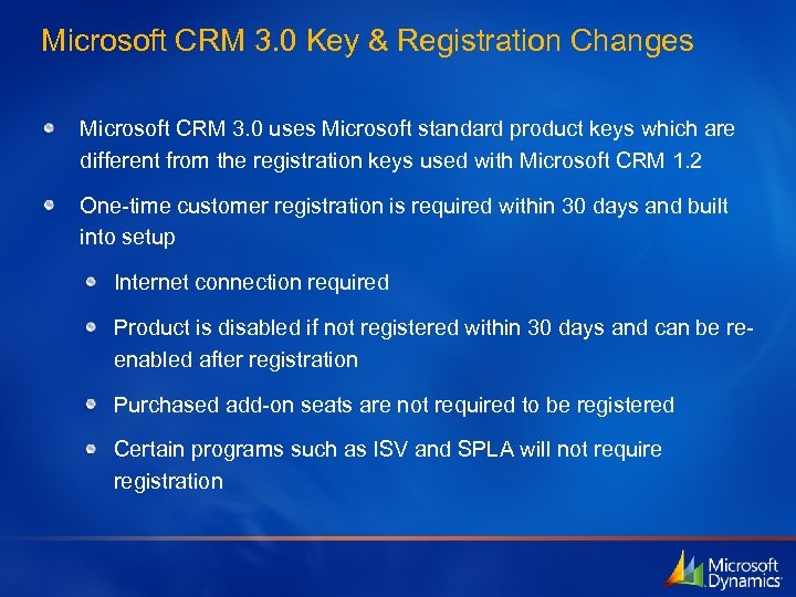 Microsoft CRM 3. 0 Key & Registration Changes Microsoft CRM 3. 0 uses Microsoft