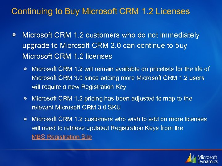 Continuing to Buy Microsoft CRM 1. 2 Licenses Microsoft CRM 1. 2 customers who