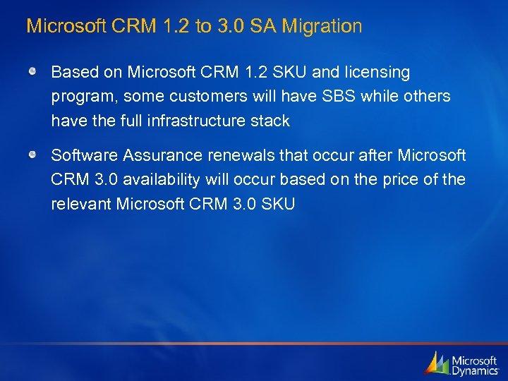 Microsoft CRM 1. 2 to 3. 0 SA Migration Based on Microsoft CRM 1.