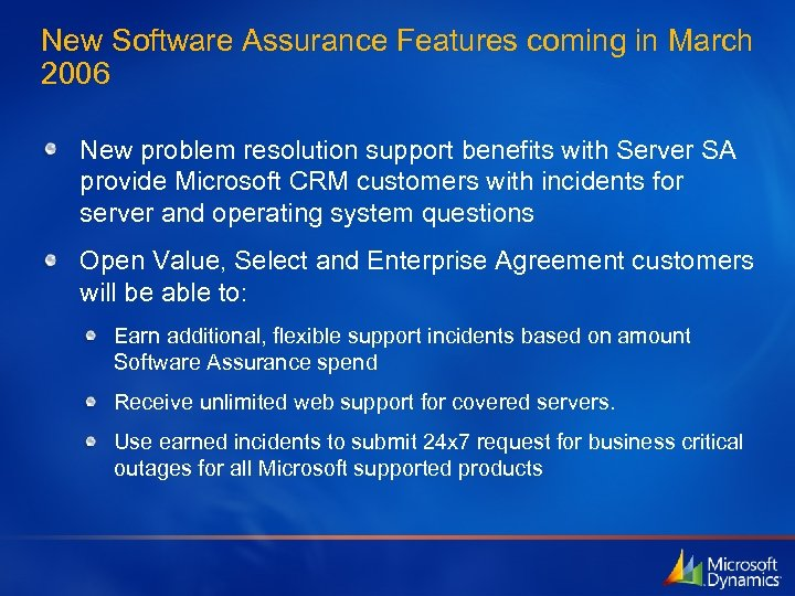 New Software Assurance Features coming in March 2006 New problem resolution support benefits with