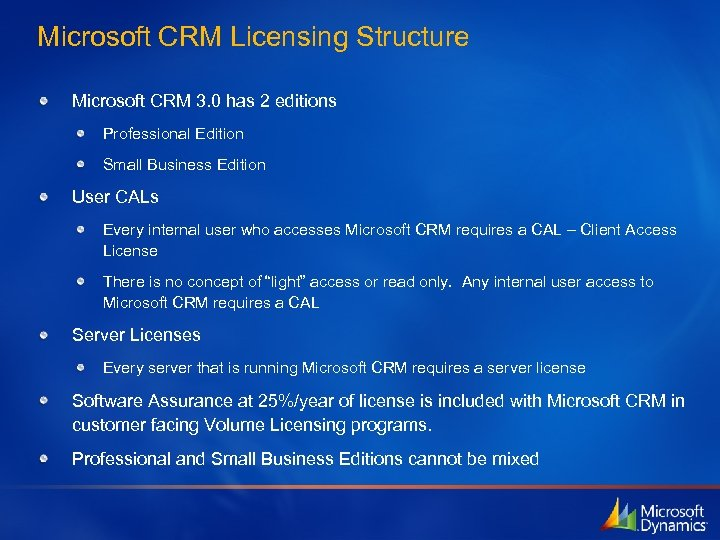 Microsoft CRM Licensing Structure Microsoft CRM 3. 0 has 2 editions Professional Edition Small