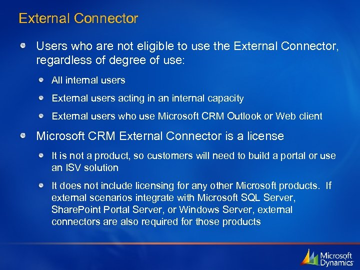 External Connector Users who are not eligible to use the External Connector, regardless of