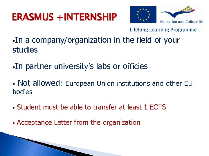 ERASMUS +INTERNSHIP • In a company/organization in the field of your studies • In