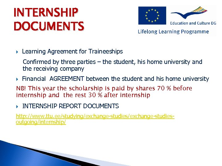 INTERNSHIP DOCUMENTS Learning Agreement for Traineeships Confirmed by three parties – the student, his