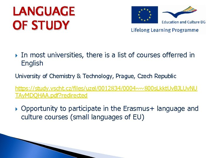 LANGUAGE OF STUDY In most universities, there is a list of courses offerred in