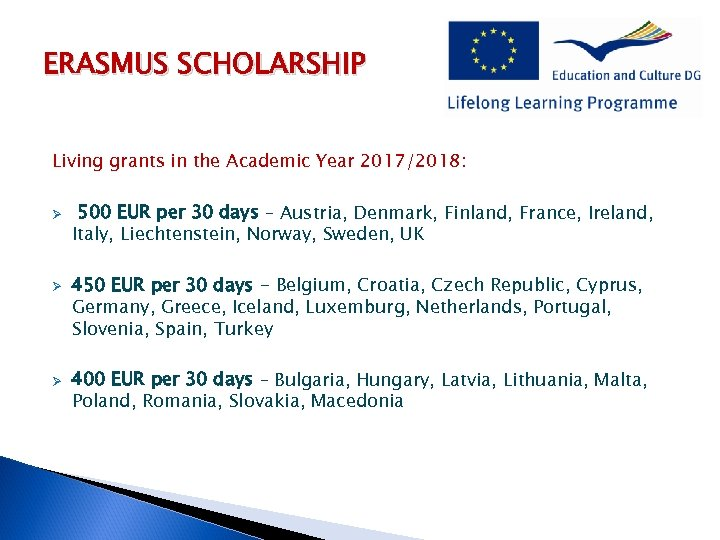 ERASMUS SCHOLARSHIP Living grants in the Academic Year 2017/2018: Ø Ø Ø 500 EUR