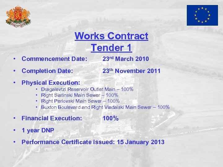Works Contract Tender 1 • Commencement Date: 23 rd March 2010 • Completion Date: