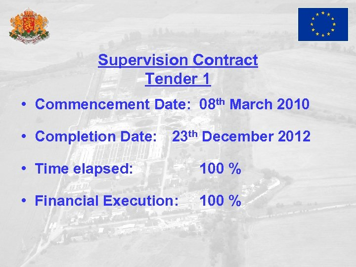 Supervision Contract Tender 1 • Commencement Date: 08 th March 2010 • Completion Date: