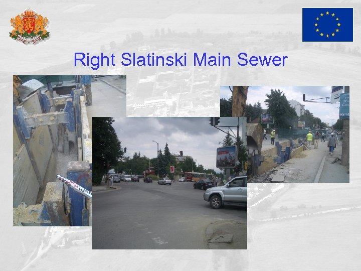 Right Slatinski Main Sewer