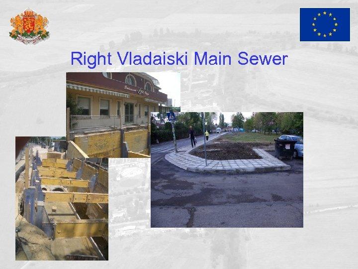 Right Vladaiski Main Sewer