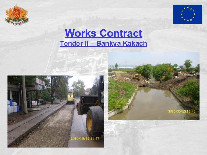 Works Contract Tender II – Bankya Kakach