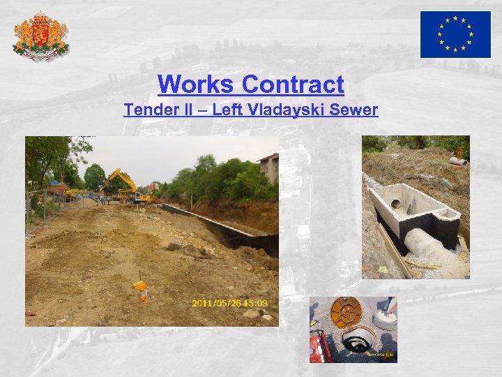 Works Contract Tender II – Left Vladayski Sewer