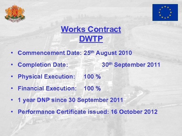 Works Contract DWTP • Commencement Date: 25 th August 2010 • Completion Date: 30