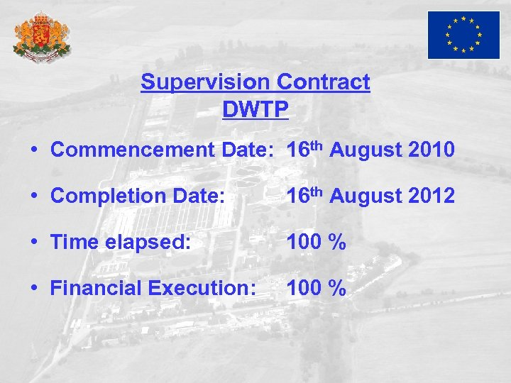 Supervision Contract DWTP • Commencement Date: 16 th August 2010 • Completion Date: 16