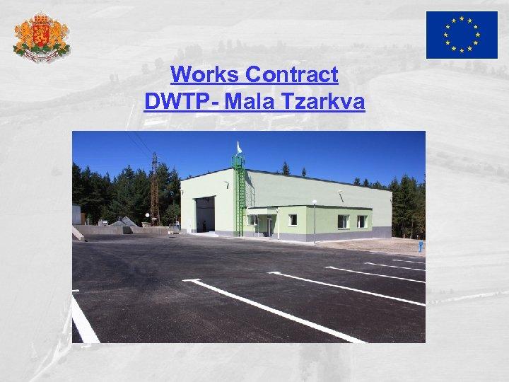 Works Contract DWTP- Mala Tzarkva